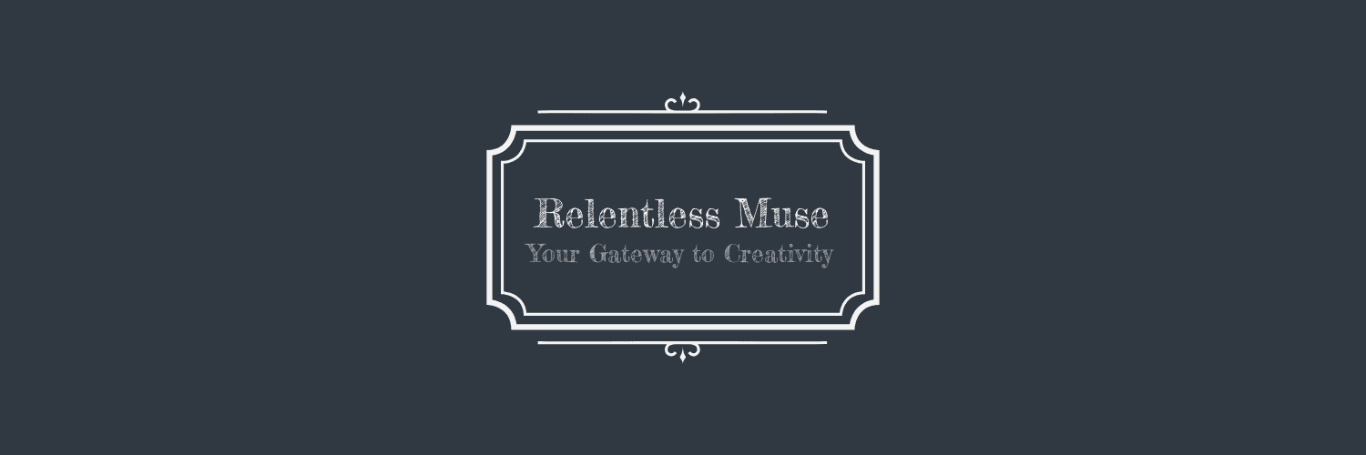 The Relentless Muse